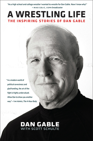 A Wrestling Life The Inspiring Stories Of Dan Gable Review